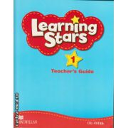 Learning Stars 1 Teacher ' s Guide ( editura: Macmillan, autor: Ola Refaat, ISBN 9780230455726 )