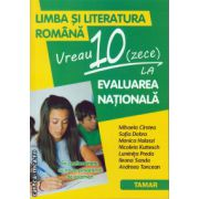 Limba si literatura romana: vreau zece la evaluarea nationala ( editura: Tamar, autor: Mihaela Cirstea, ISBN 978-606-8010-51-9 )