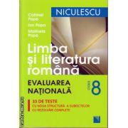 Limba si literatura romana - Evaluarea nationala clasa a VIII - a - 33 de teste ( editura : Niculescu , autor : Catrinel Popa , ISBN 978-973-748-881-7 )