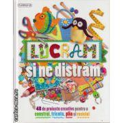 Lucram si ne distram : 48 de proiecte creative pentru a construi , tricota , plia si recicla ( editura : Flamingo GD , autor : Adel Kay , ISBN 978-606-713-025-6 )