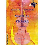 Manual de vioara volumul IV ( editura : Grafoart , autor : Geanta Manoliu , ISBN 978-606-8486-69-7 )