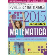 Evaluare nationala 2015 - matematica clasa a VIII - consolidare ( editura: Paralela 45, autor: Gheorghe Iurea, ISBN 978-973-47-1969-3 )
