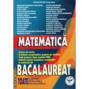 Matematica Bacalaureat -toate filierele, profilurile si specializarile ( editura: Icar, autor: Catalin-Petru Nicolescu, ISBN 978-973-606-132-5 )