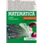 Campion - Matematica Bacalaureat 2015 - filiera tehnologica - Bucuresti, coperta verde ( editura: Campion, autor: Marius Burtea, ISBN 978-606-8323-76-3 )