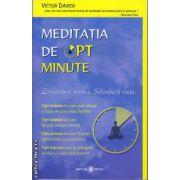 Meditatia de opt minute ( editura : Adevar Divin , autor : Victor Davich , ISBN 978-606-8420-56-1 )