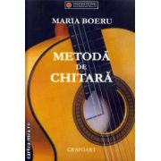 Metoda de chitara ( editura : Grafoart , autor : Maria Boeru , ISBN 978-606-8486-17-8 )