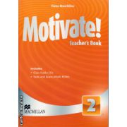 Motivate 2 Teacher ' s book with class audio CDs + tests and exams Multi - ROMs ( editura: Macmillan, autor: Fiona Mauchline, ISBN 978-0-230-45260-2 )