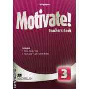 Motivate 3 Teacher ' s book with class audio CDs + tests and exams Multi - ROMs ( editura: Macmillan, autor: Fiona Macuhline, ISBN 9780230452718 )