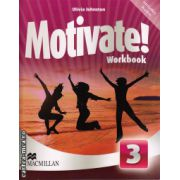 Motivate 3 Workbook + 2 audio CDs ( editura: Macmillan, autor: Olivia Johnston, ISBN 978-0-230-45152-0 )