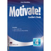 Motivate 4 Teacher ' s book with class audio CD + tests and exams Multi - ROMs ( editura: Macmillan, autor: Fiona Macuhline, ISBN 9780230452725 )