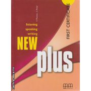New Plus First Certificate Student ' s book ( editura : MM Publications , autor : E.Moutsou , S. Parker , ISBN 978-960-443-735-1 )