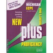 New Plus Proficiency Teacher ' s book ( editura : MM Publications , autor : H.Q. Mitchell , Marileni Malkogianni , ISBN 9789605731915 )
