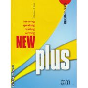 New Plus Beginners  Student ' s book ( editura : MM Publications , autor : E. Moutsou , S. Parker , ISBN 978-960-379-965-8  )