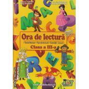 Ora de lectura clasa a III - a ( editura : Joy , autor : Roxana Toader , Livia Zegheru , Monica Grozavu , Floarea Georgescu , ISBN 978-606-93282-2-4 )