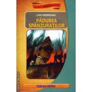 Padurea spanzuratilor ( editura : Astro , autor : Liviu Rebreanu , ISBN 978-606-8148-50-2 )