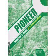 Pioneer Pre - Intermediate Teacher ' s book - american edition ( editura : MM Publications , autor : H.Q. Mitchell , ISBN 978-960-478-903-0 )