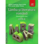 Limba si literatura romana - manual pentru clasa a IX - a ( editura: Art, autori: Adrian Costache, Florin Ionita ISBN 978-973-124-526-3 )