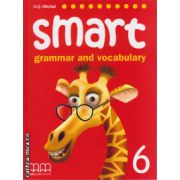Smart 6 - grammar and vocabulary Student's book ( editura : MM Publications , autor : H.Q. Mitchell , ISBN 978-960-443-497-8 )