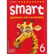 Smart 6 - grammar and vocabulary Student's book ( editura : MM Publications , autor : H.Q. Mitchell , ISBN 9789604434978 )