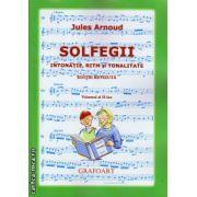 Solfegii - intonatie , ritm si tonalitate - volumul al II - lea - editie revizuita ( editura : Grafoart , autor : Jules Arnoud , ISBN 978-606-8486-99-4 )