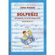 Solfegii - intonatie, ritm si tonalitate - volumul I. Editie revizuita ( editura: Grafoart, autor: Jules Arnoud, ISBN 978-606-8486-98-7 )