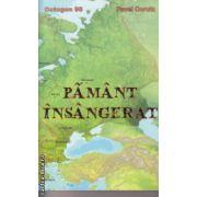 Pamant insangerat ( Editura : Stefan , Autor : Pavel Corut ISBN 978-973-118-241-4 )