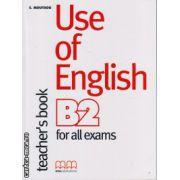 Use of English B2 for all exams Teacher ' s book ( editura : MM Publications , autor : E. Moutsou , ISBN 9789604439294 )