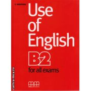 Use of english B2 for all exams Student's book ( editura : MM Publications , autor : E. Moutsou , ISBN 978-960-443-928-7 )