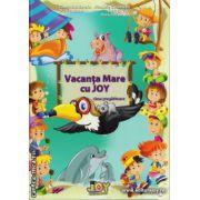 Vacanta Mare cu JOY clasa pregatitoare ( editura: Joy, autor: Florentina Zarafu, Manuela Guramulta, Steluta Vuta, Daniela Chindea, ISBN 978-606-93353-2-1 )