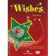 Wishes level B 2.2 Student ' s book ( editura : Express Publishing , autor : Virginia Evans , Jenny Dooley , ISBN 978-1-4715-2371-7 )