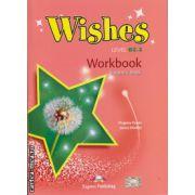 Wishes level B 2.2 Workbook ( editura : Express Publishing , autor : Virginia Evans , Jenny Dooley , ISBN 978-1-4715-2373-1 )