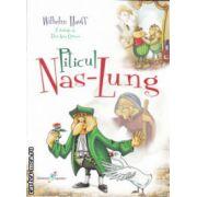 Piticul Nas - Lung ( Editura: Galaxia Copiilor, Autor: Wilhelm Hauff ISBN 978-606-8434-67-4 )