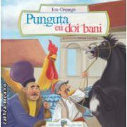 Punguta cu doi bani ( Editura: Galaxia Copiilor, Autor: Ion Creanga ISBN 978-606-8578-13-2 )