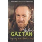 Vladimir Gaitan Zig-zag prin alfabetul vietii ( Editura : All , Autor : Maria Capelos ISBN 978-97-724-904-3 )