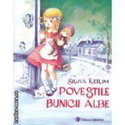 Povestile Bunicii albe ( Editura : Carminis , Autor : Silvia Kerim ISBN 978-973-123-227-0 )