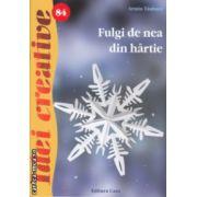 Fulgi de nea din hartie Idei Creative nr 84 ( Editura : Casa , Autor : Armin Taubner ISBN 978-606-8527-28-4 )