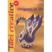 Origami in 3D Idei creative nr 97 ( Editura : Casa , Autor : Terleczky Adam ISBN 978-606-8527-51-2)