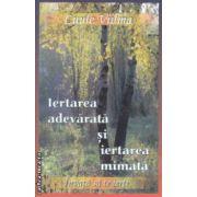 Iertarea adevarata si iertarea mimata ( Editura : Dharana , Autor : Luule Viilma ISBN 978-973-8975-71-2 )