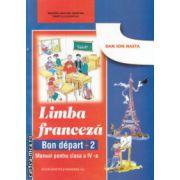 Limba franceza Bon Depart 2 Manual pentru clasa a 4 a ( Editura : Didactica si Pedagogica ,Autor : Da Ion Nasta ISBN 978-973-30-2807-9 )