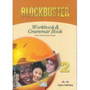 Blockbuster 2 Workbook and Grammar Book ( Editura : Express Publishing , Autor : Jenny Dooley , Virginia Evans ISBN 978-1-84558-412-2 )