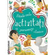 Primele ele activitati cu personaje clasice ( Editura : Flamingo GD  ISBN 978-606-713-020-1 )