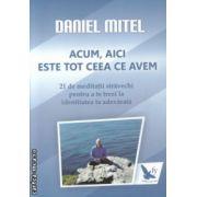 Acum aici este tot ceea ce avem ( Editura : For You , Autor : Daniel Mitel ISBN 978-606-639-071-2 )