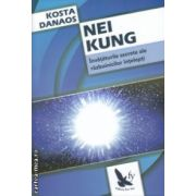 Nei Kung Invataturile secrete ale razboinicilor intelepti ( Editura : For You  , Autor : Kosta Danaos ISBN 978-606-639-081-1 )
