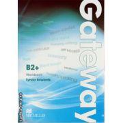 Gateway B2+ Workbook ( editura: Macmillan, autor: David Spencer, ISBN 978-0-230-72363-4 )
