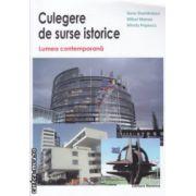 Culegere de surse istorice Lumea contemporana ( Editura: Nomina, Autor: Doru Dumitrescu, Mihai Manea, Mirela Popescu ISBN 978-606-535-664-1 )