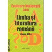 Evaluare nationala 2015 Limba si literatura romana clasa a VIII a (Goian ) ( Editura : Nomina , Autor : Maria Emilia Goian ISBN 978-606-535-646-7 )