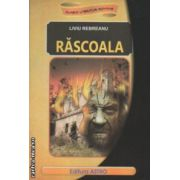 Rascoala ( Editura : Astro , Autor : Liviu Rebreanu ISBN 978-606-8148-49-6 )