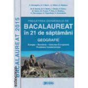 Geografie Bacalaureat in 21 de saptamani 2015 ( Editura : Sigma , Autor : C. Homeghiu , A. V.