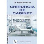 Chirurgia de cabinet ( Editura : Viata medicala , Autor : Bomchis Filip ISBN 978-973-160-087-1 )