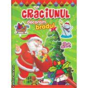 Craciunul decoram bradul ( Editura : Aramis , ISBN 978-606-706-048-5 )